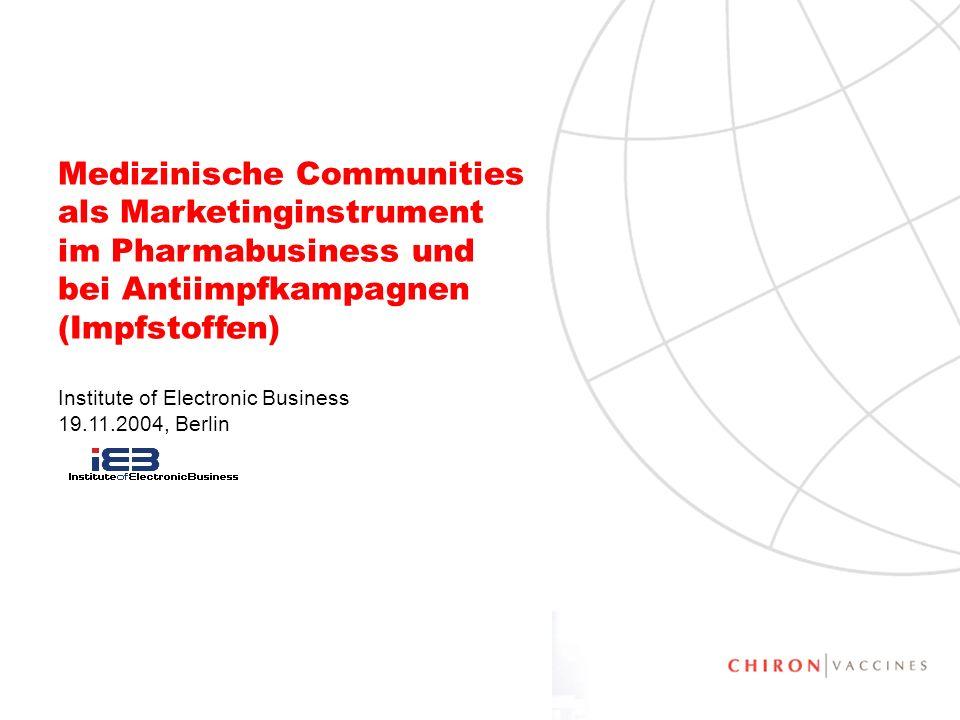 1 Medizinische Communities als Marketinginstrument im Pharmabusiness und bei Antiimpfkampagnen (Impfstoffen) Institute of Electronic Business 19.11.20