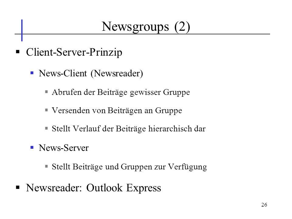 26 Client-Server-Prinzip News-Client (Newsreader) Abrufen der Beiträge gewisser Gruppe Versenden von Beiträgen an Gruppe Stellt Verlauf der Beiträge h