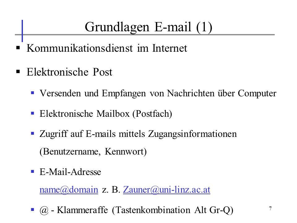 7 Kommunikationsdienst im Internet Elektronische Post Versenden und Empfangen von Nachrichten über Computer Elektronische Mailbox (Postfach) Zugriff a