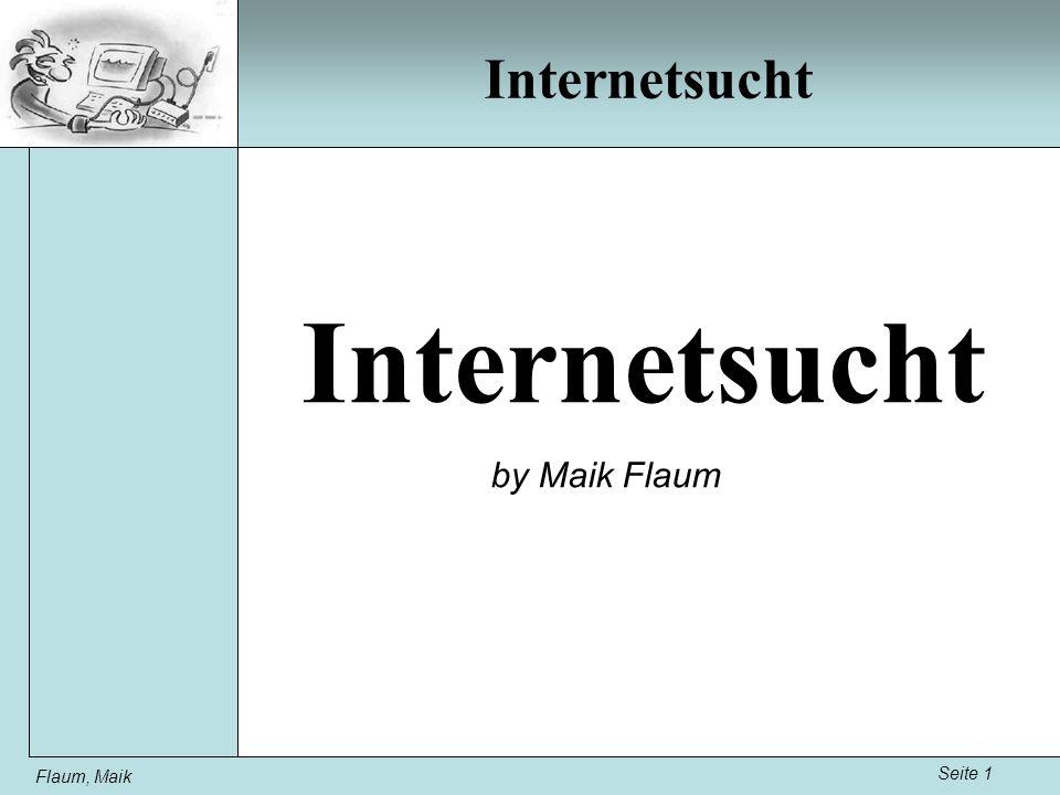Seite 1 Flaum, Maik Internetsucht by Maik Flaum