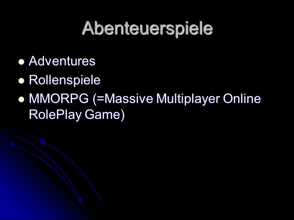 Abenteuerspiele Adventures Adventures Rollenspiele Rollenspiele MMORPG (=Massive Multiplayer Online RolePlay Game) MMORPG (=Massive Multiplayer Online