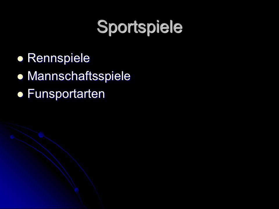 Sportspiele Rennspiele Rennspiele Mannschaftsspiele Mannschaftsspiele Funsportarten Funsportarten
