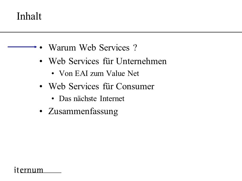 Web Services Die Zukunft netzbasierter Applikationen iternum GmbH Alexanderstraße 7 60489 Frankfurt/Main www.iternum.com