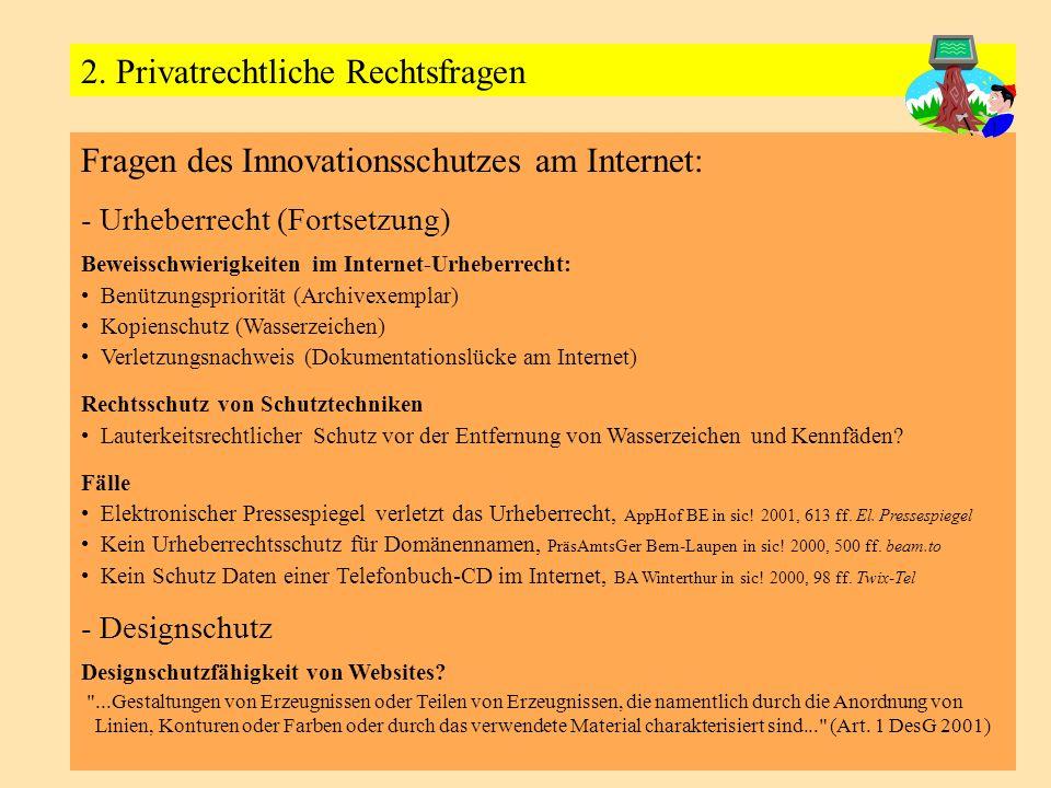 Fragen des Innovationsschutzes am Internet: - Urheberrecht (Fortsetzung) Beweisschwierigkeiten im Internet-Urheberrecht: Benützungspriorität (Archivex