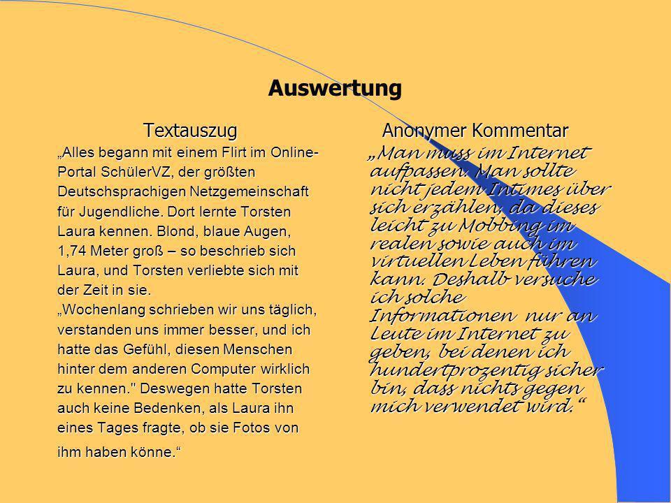 Auswertung Textauszug Alles begann mit einem Flirt im Online- Portal SchülerVZ, der größten Deutschsprachigen Netzgemeinschaft für Jugendliche. Dort l