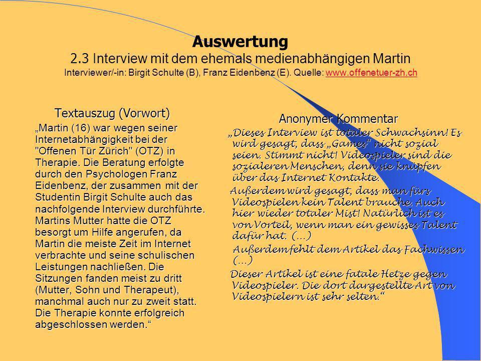 Auswertung 2.3 Interview mit dem ehemals medienabhängigen Martin Interviewer/-in: Birgit Schulte (B), Franz Eidenbenz (E). Quelle: www.offenetuer-zh.c