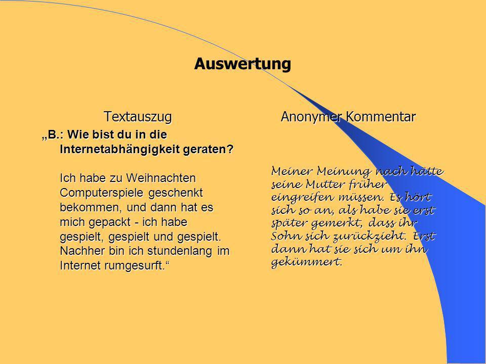 Auswertung Textauszug B.: Wie bist du in die Internetabhängigkeit geraten.