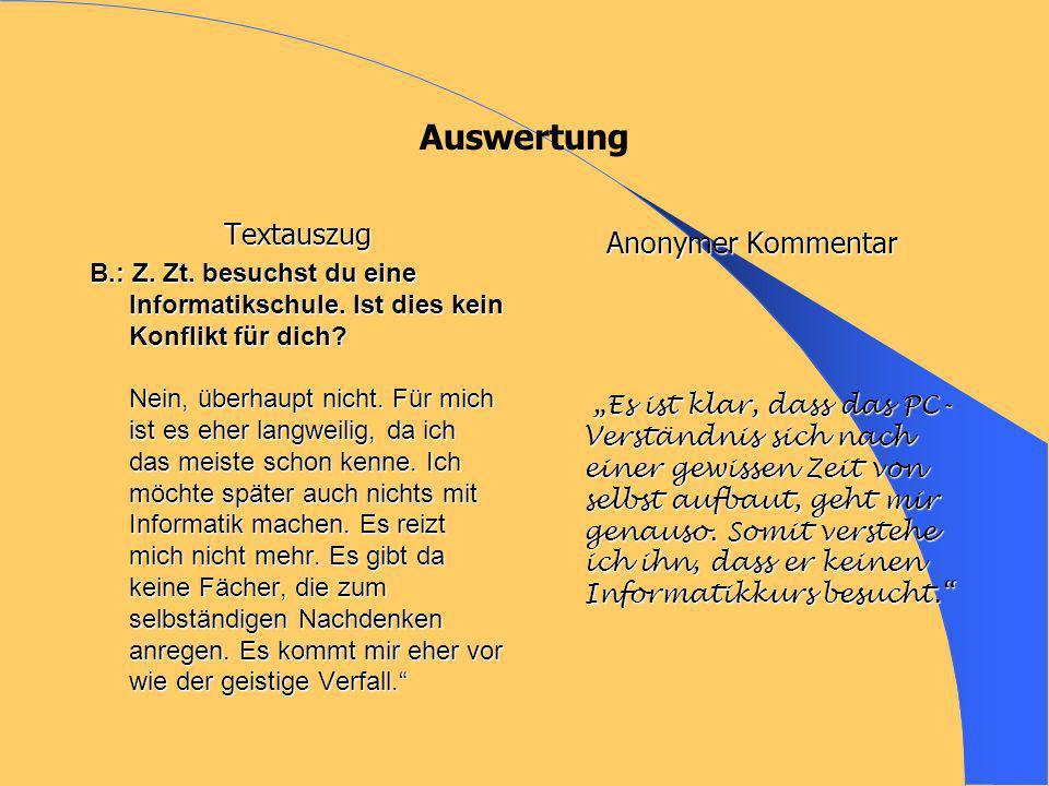 Auswertung Textauszug B.: Z.Zt. besuchst du eine Informatikschule.