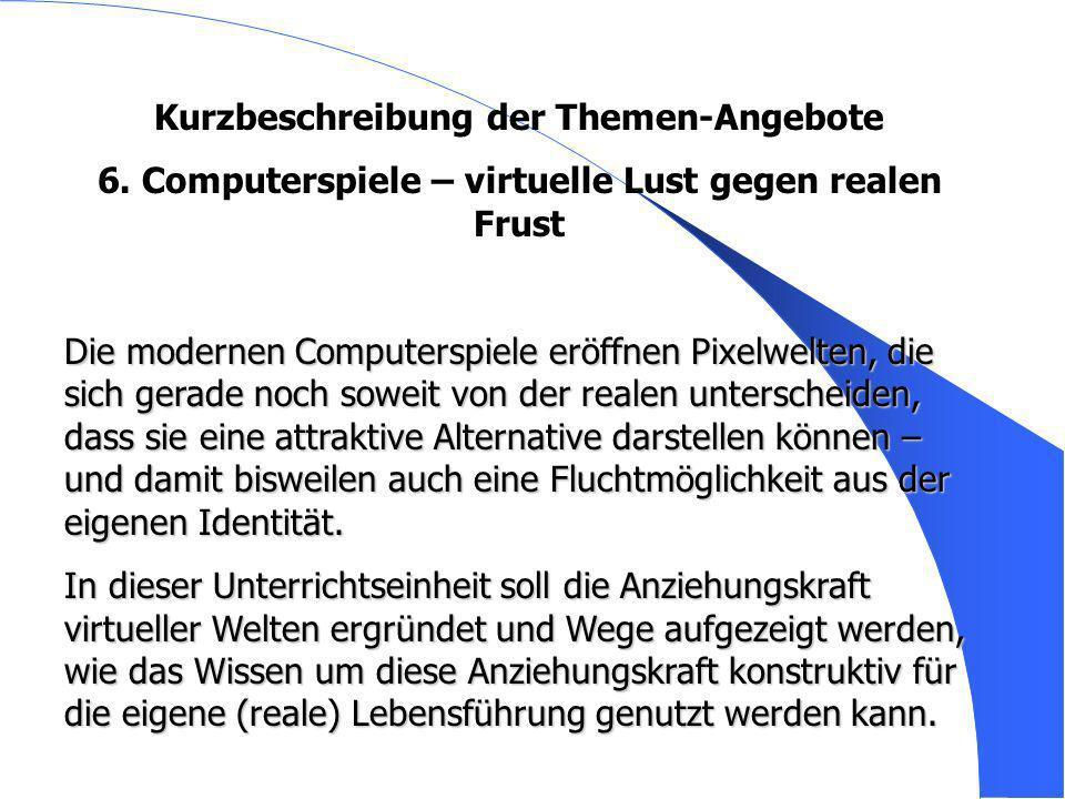 Kurzbeschreibung der Themen-Angebote 6.