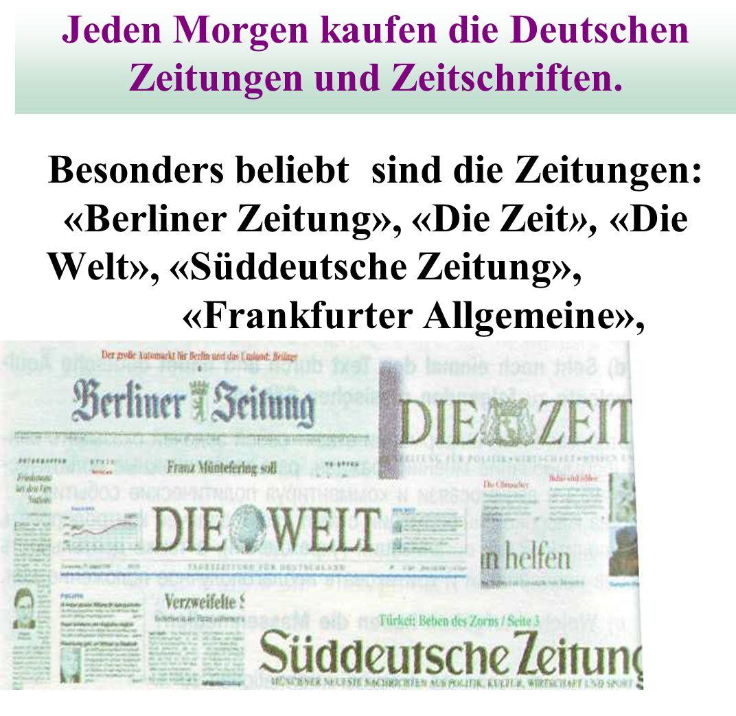 Die größten überregionalen Abonnementszeitungen sind: Frankfurter Allgemeine Zeitung --- 388 Süddeutsche Zeitung--- 437 Die Welt ---202 Frankfurter Rundschau -182 Handelsblatt ---148 Financial Times Deutschland ---93