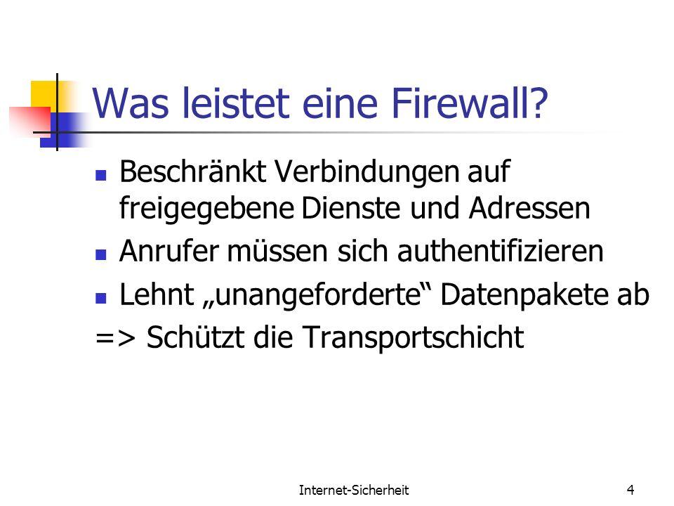 Internet-Sicherheit4 Was leistet eine Firewall? Beschränkt Verbindungen auf freigegebene Dienste und Adressen Anrufer müssen sich authentifizieren Leh