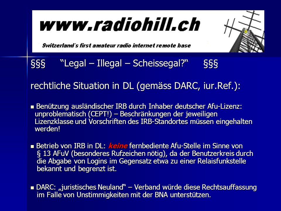 §§§ Legal – Illegal – Scheissegal? §§§ rechtliche Situation in DL (gemäss DARC, iur.Ref.): Benützung ausländischer IRB durch Inhaber deutscher Afu-Liz