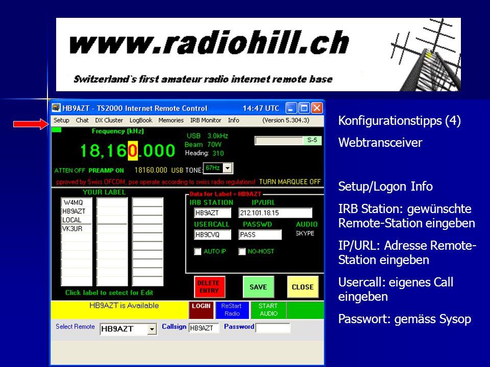 Konfigurationstipps (4) Webtransceiver Setup/Logon Info IRB Station: gewünschte Remote-Station eingeben IP/URL: Adresse Remote- Station eingeben Userc