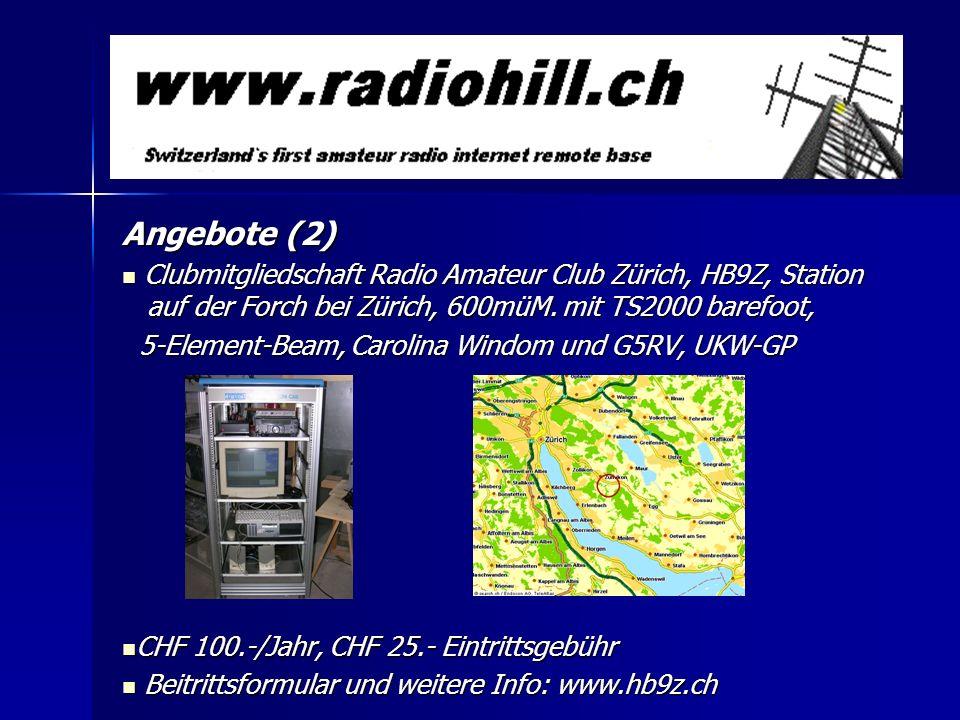 Angebote (2) Clubmitgliedschaft Radio Amateur Club Zürich, HB9Z, Station auf der Forch bei Zürich, 600müM. mit TS2000 barefoot, Clubmitgliedschaft Rad