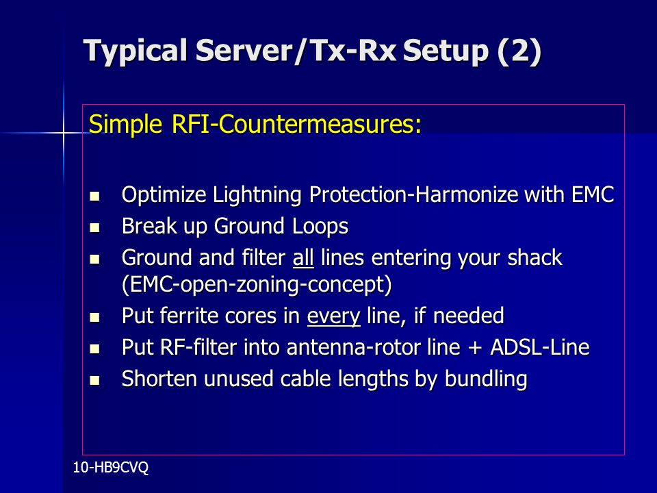 Typical Server/Tx-Rx Setup (2) Typical Server/Tx-Rx Setup (2) Simple RFI-Countermeasures: Optimize Lightning Protection-Harmonize with EMC Optimize Li