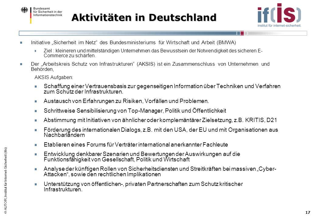 AUTOR, Institut für Internet-Sicherheit (ifis) 17 Aktivitäten in Deutschland Initiative Sicherheit im Netz des Bundesministeriums für Wirtschaft und A