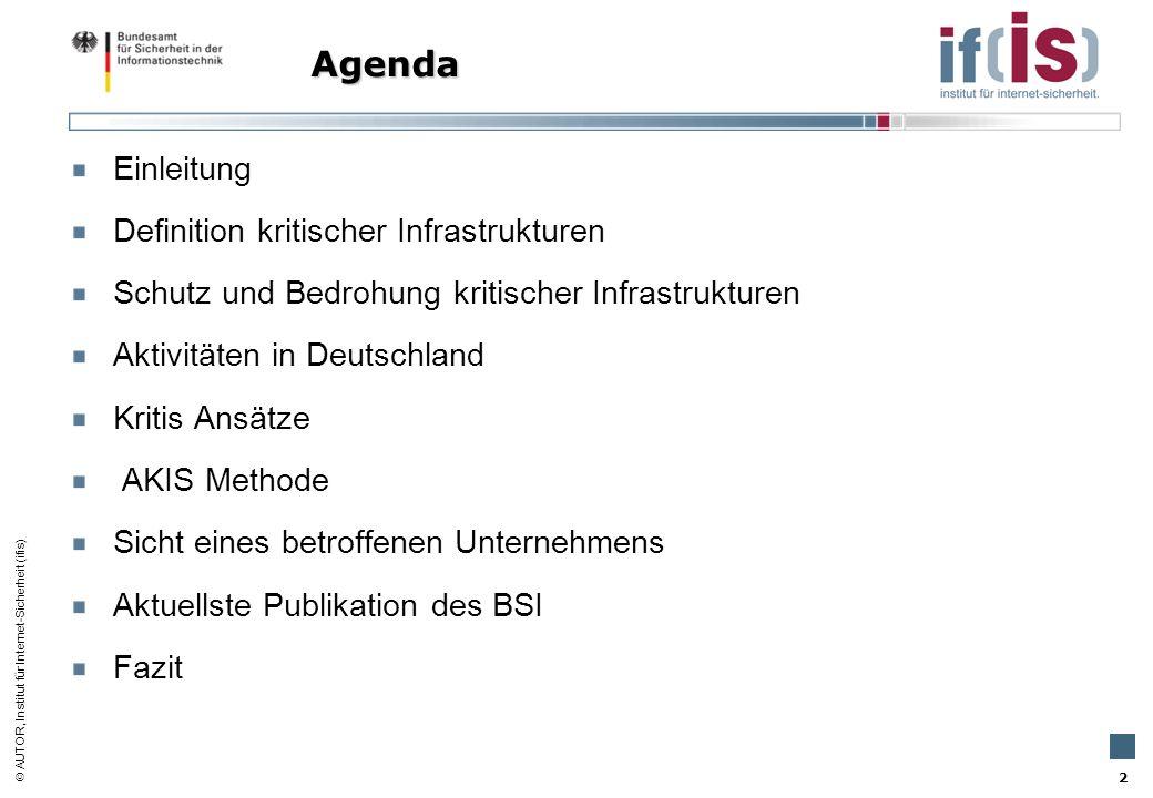 AUTOR, Institut für Internet-Sicherheit (ifis) 2 Einleitung Definition kritischer Infrastrukturen Schutz und Bedrohung kritischer Infrastrukturen Akti