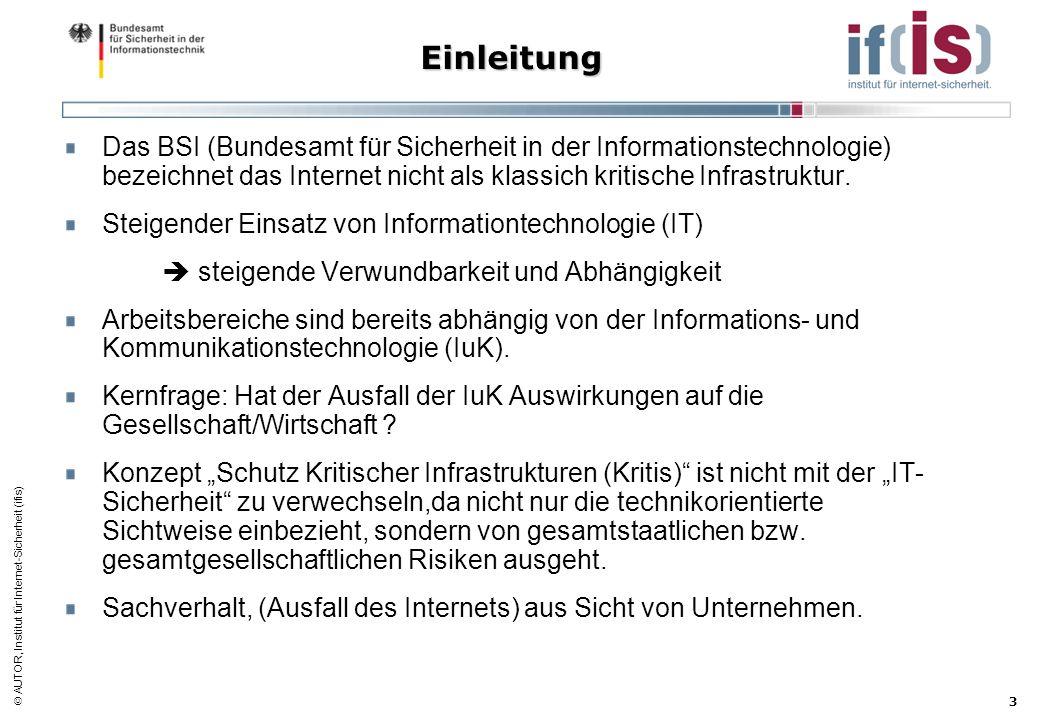 AUTOR, Institut für Internet-Sicherheit (ifis) 3 Einleitung Das BSI (Bundesamt für Sicherheit in der Informationstechnologie) bezeichnet das Internet