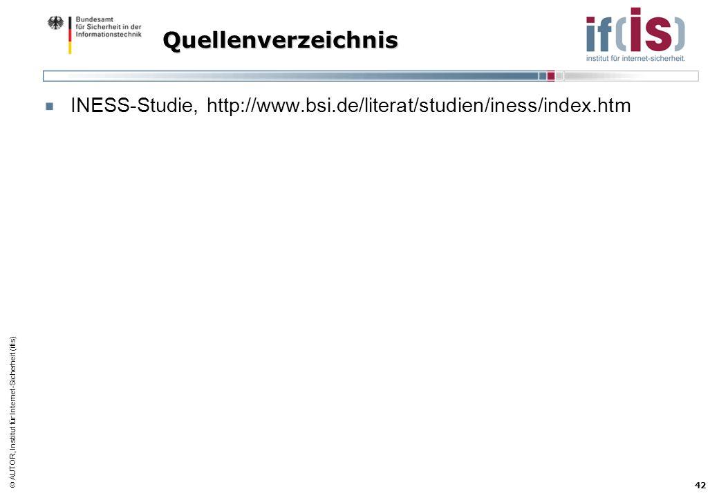 AUTOR, Institut für Internet-Sicherheit (ifis) 42 Quellenverzeichnis INESS-Studie, http://www.bsi.de/literat/studien/iness/index.htm
