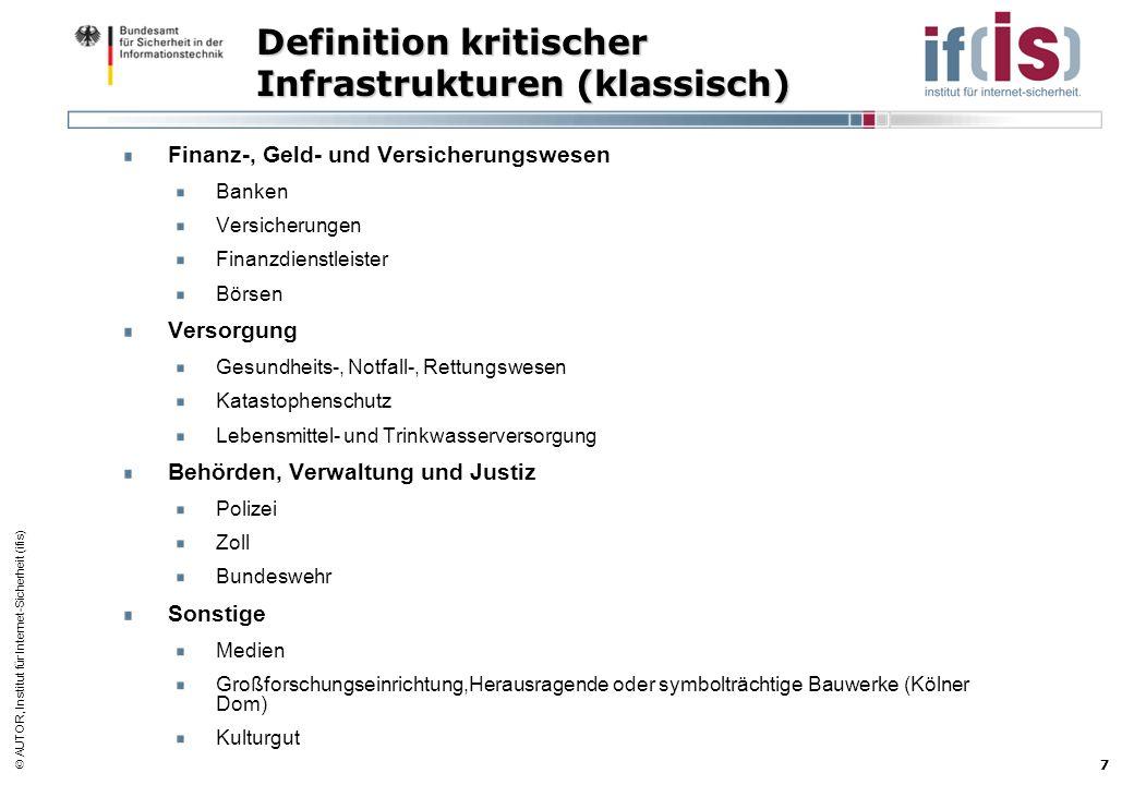 AUTOR, Institut für Internet-Sicherheit (ifis) 7 Definition kritischer Infrastrukturen (klassisch) Finanz-, Geld- und Versicherungswesen Banken Versic