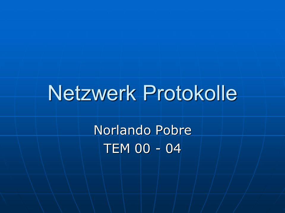 Netzwerk Protokolle Norlando Pobre TEM 00 - 04