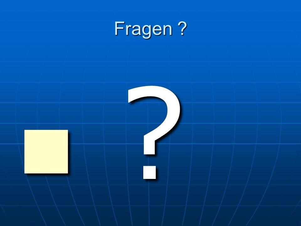 Fragen ? ? ?