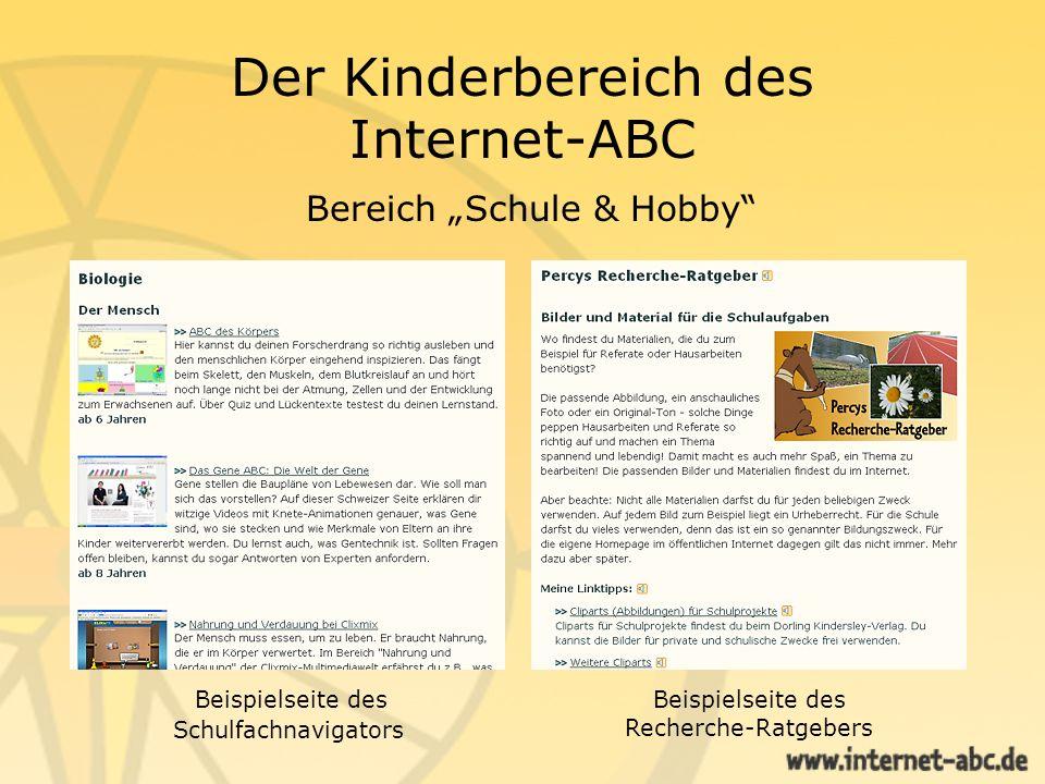 Der Kinderbereich des Internet-ABC Bereich Schule & Hobby Beispielseite des Recherche-Ratgebers Beispielseite des Schulfachnavigators