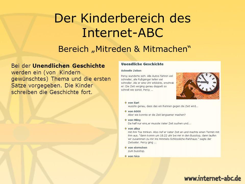 Der Kinderbereich des Internet-ABC Bereich Mitreden & Mitmachen Bei der Unendlichen Geschichte werden ein (von Kindern gewünschtes) Thema und die erst