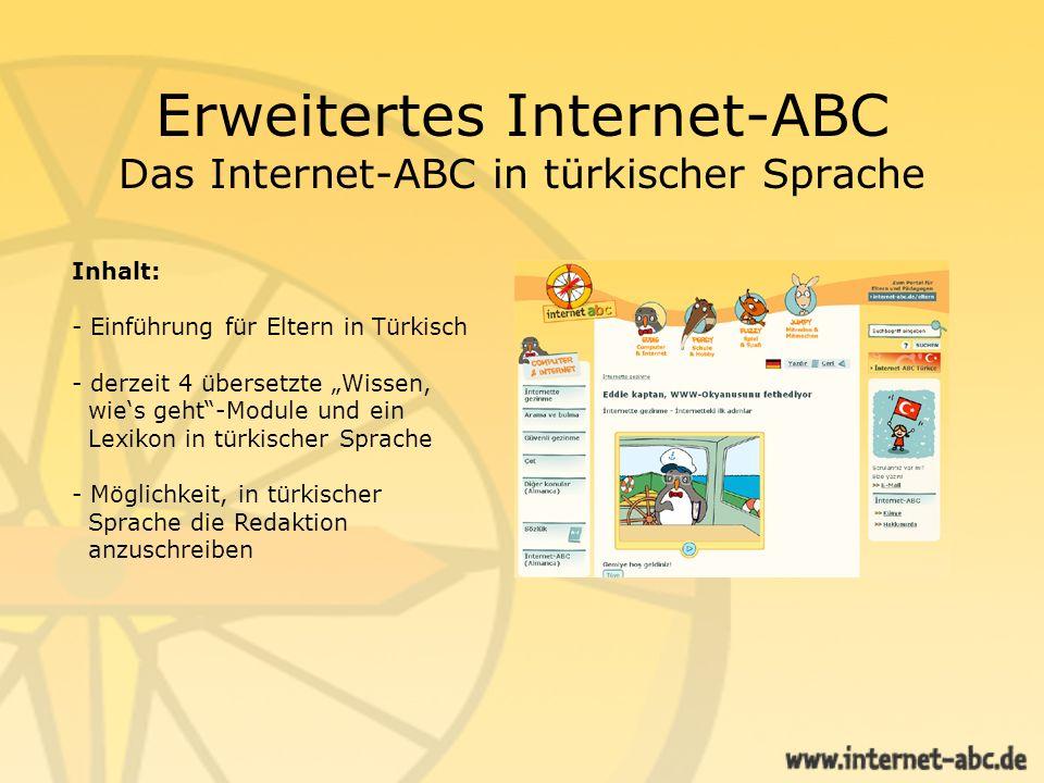 Erweitertes Internet-ABC Das Internet-ABC in türkischer Sprache Inhalt: - Einführung für Eltern in Türkisch - derzeit 4 übersetzte Wissen, wies geht-M