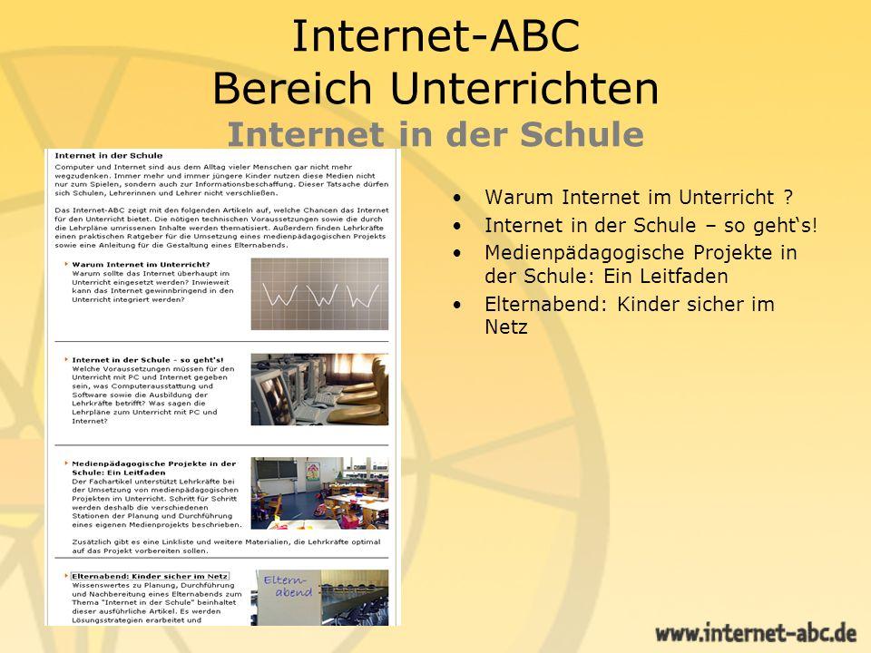 Internet-ABC Bereich Unterrichten Internet in der Schule Warum Internet im Unterricht ? Internet in der Schule – so gehts! Medienpädagogische Projekte