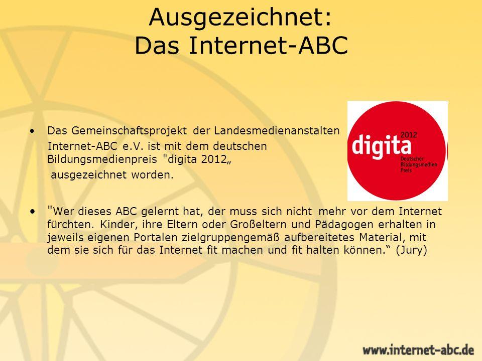 Ausgezeichnet: Das Internet-ABC Das Gemeinschaftsprojekt der Landesmedienanstalten Internet-ABC e.V. ist mit dem deutschen Bildungsmedienpreis