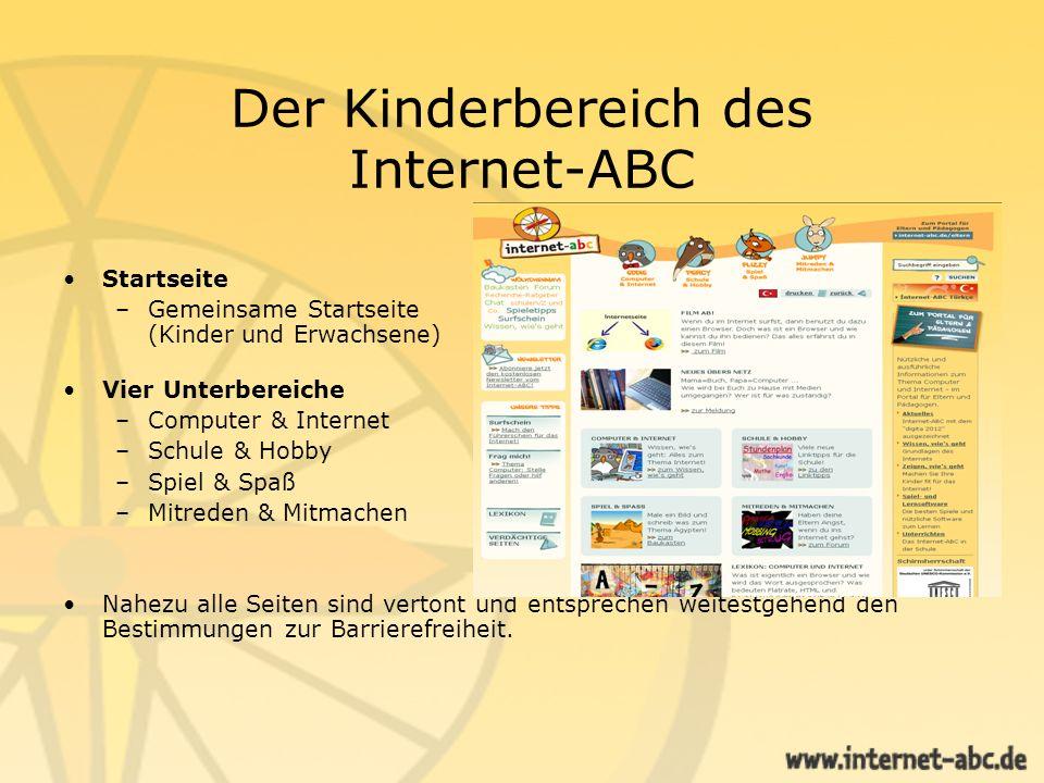 Der Kinderbereich des Internet-ABC Startseite –Gemeinsame Startseite (Kinder und Erwachsene) Vier Unterbereiche –Computer & Internet –Schule & Hobby –