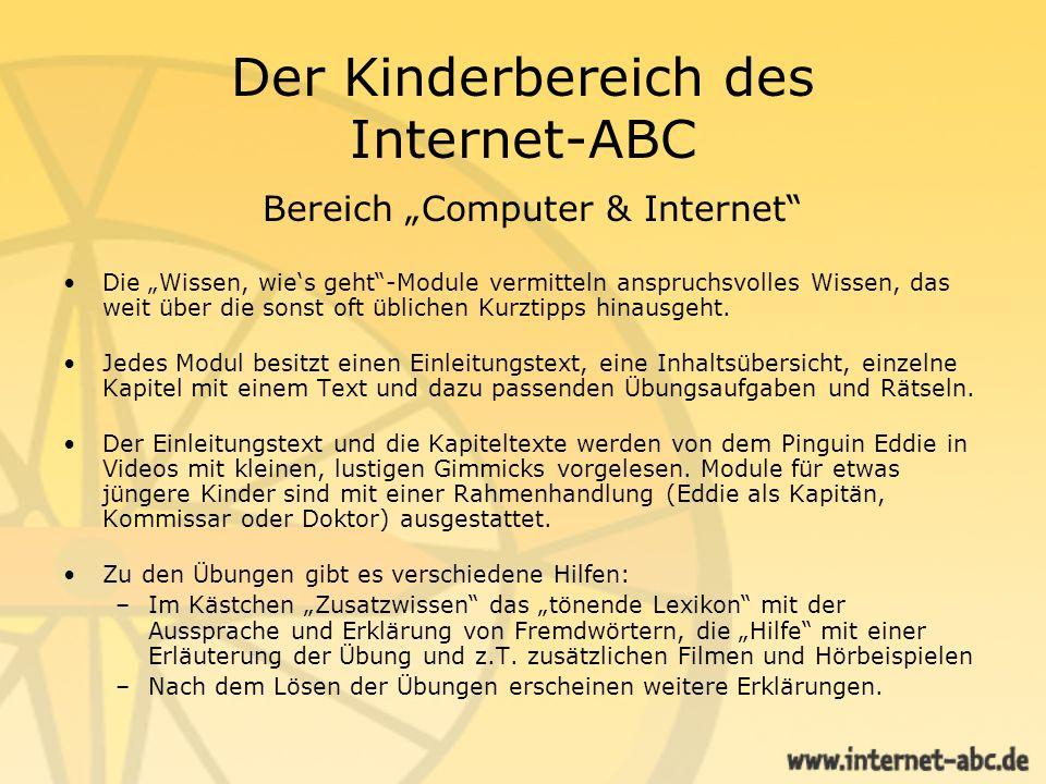 Der Kinderbereich des Internet-ABC Bereich Computer & Internet Die Wissen, wies geht-Module vermitteln anspruchsvolles Wissen, das weit über die sonst