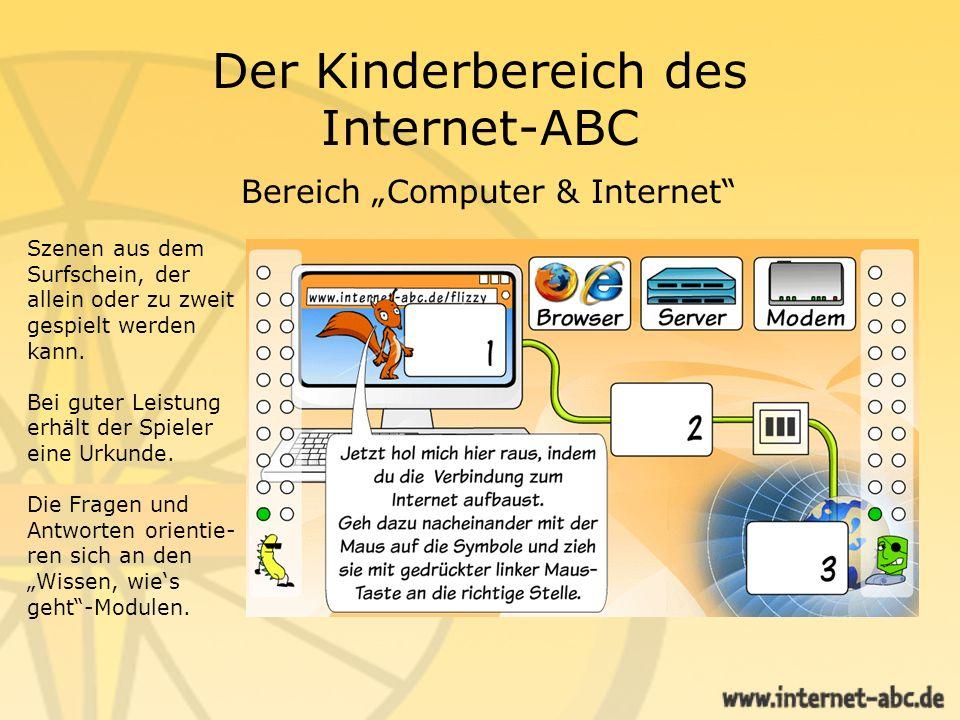 Der Kinderbereich des Internet-ABC Bereich Computer & Internet Szenen aus dem Surfschein, der allein oder zu zweit gespielt werden kann. Bei guter Lei