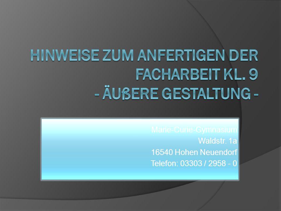Marie-Curie-Gymnasium Waldstr. 1a 16540 Hohen Neuendorf Telefon: 03303 / 2958 - 0