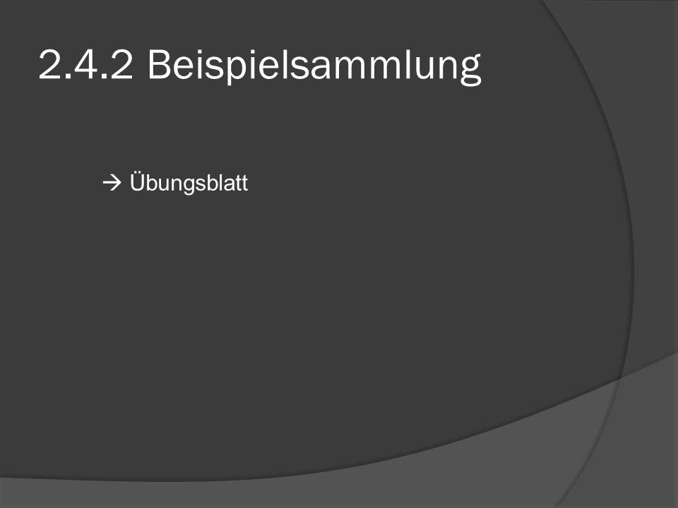 2.4.2 Beispielsammlung Übungsblatt