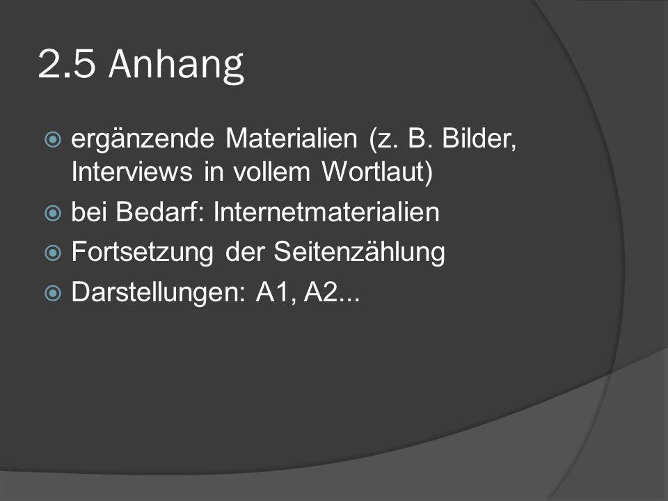 2.5 Anhang ergänzende Materialien (z. B. Bilder, Interviews in vollem Wortlaut) bei Bedarf: Internetmaterialien Fortsetzung der Seitenzählung Darstell