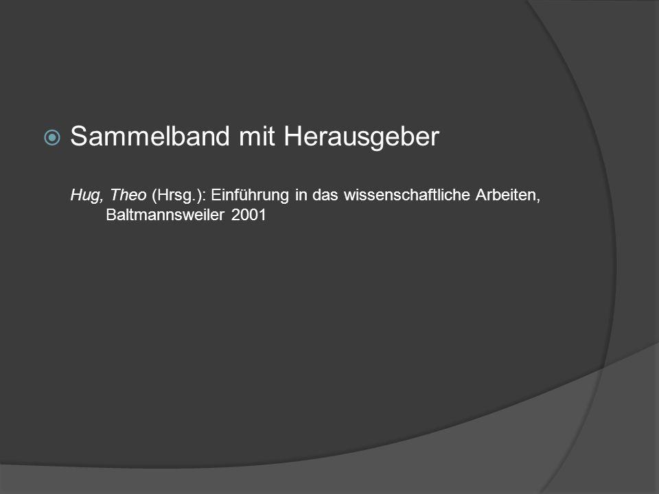 Sammelband mit Herausgeber Hug, Theo (Hrsg.): Einführung in das wissenschaftliche Arbeiten, Baltmannsweiler 2001
