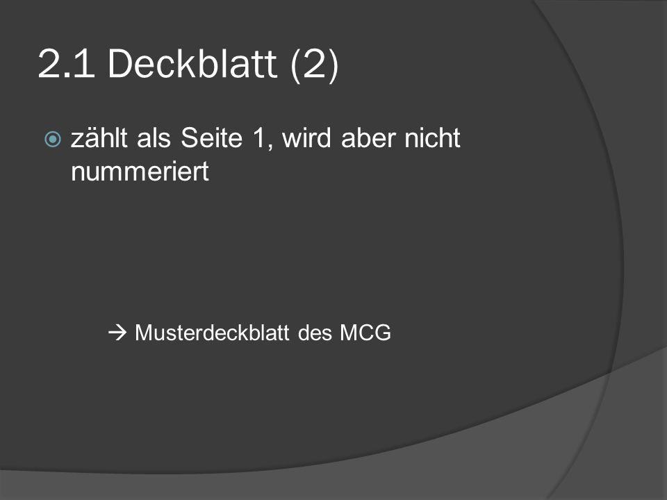 2.1 Deckblatt (2) zählt als Seite 1, wird aber nicht nummeriert Musterdeckblatt des MCG