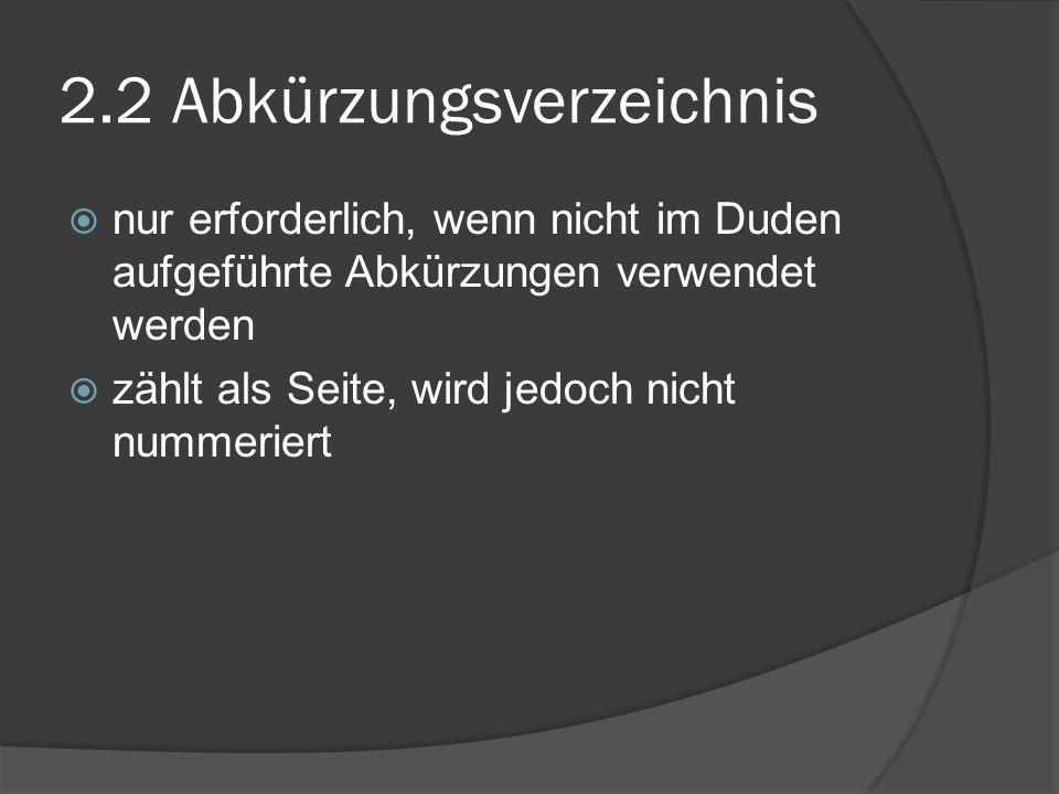 2.3 Inhaltsverzeichnis (1) Kernstück der Arbeit Widerspiegelung des logischen Zusammenhangs der Arbeit Übereinstimmung zw.
