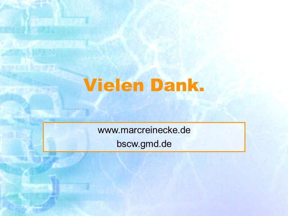 Vielen Dank. www.marcreinecke.de bscw.gmd.de