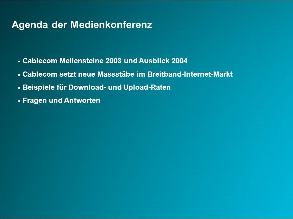 Cablecom: Meilensteine im 2003 Apr JunAug Okt Dez Feb hispeed digital tv CATV digital phone business solutions partner group Refinanzierung 19.06.