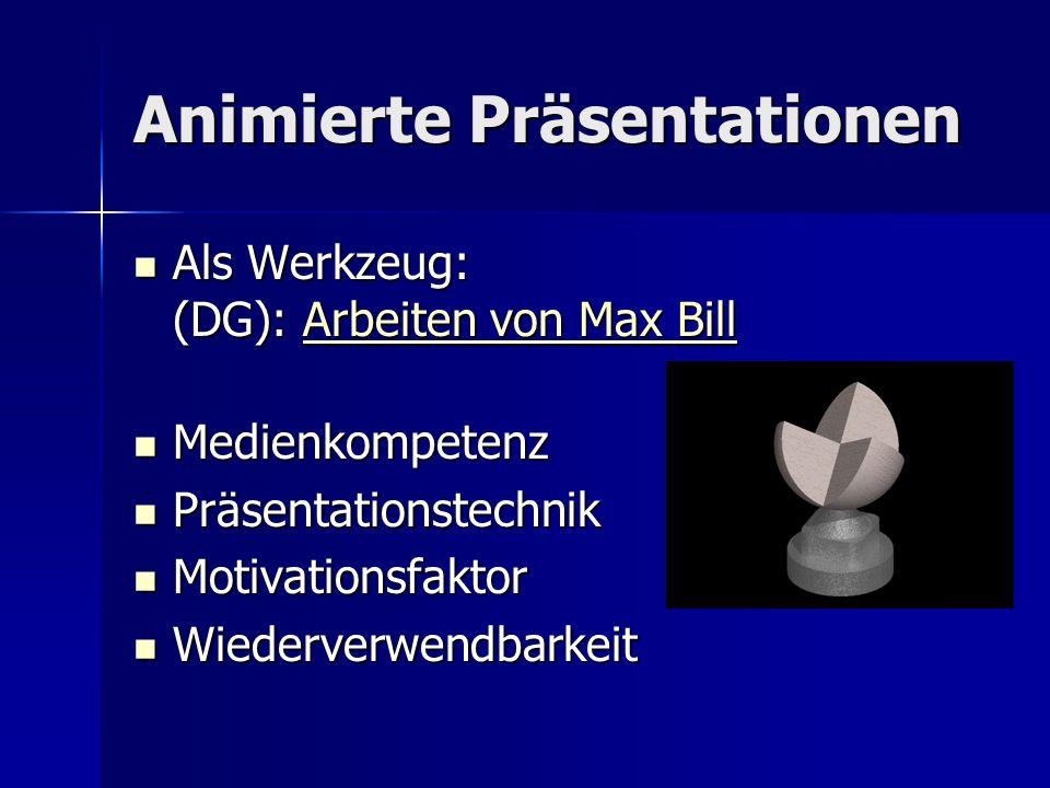 Animierte Präsentationen Als Werkzeug: (DG): Arbeiten von Max Bill Als Werkzeug: (DG): Arbeiten von Max BillArbeiten von Max BillArbeiten von Max Bill