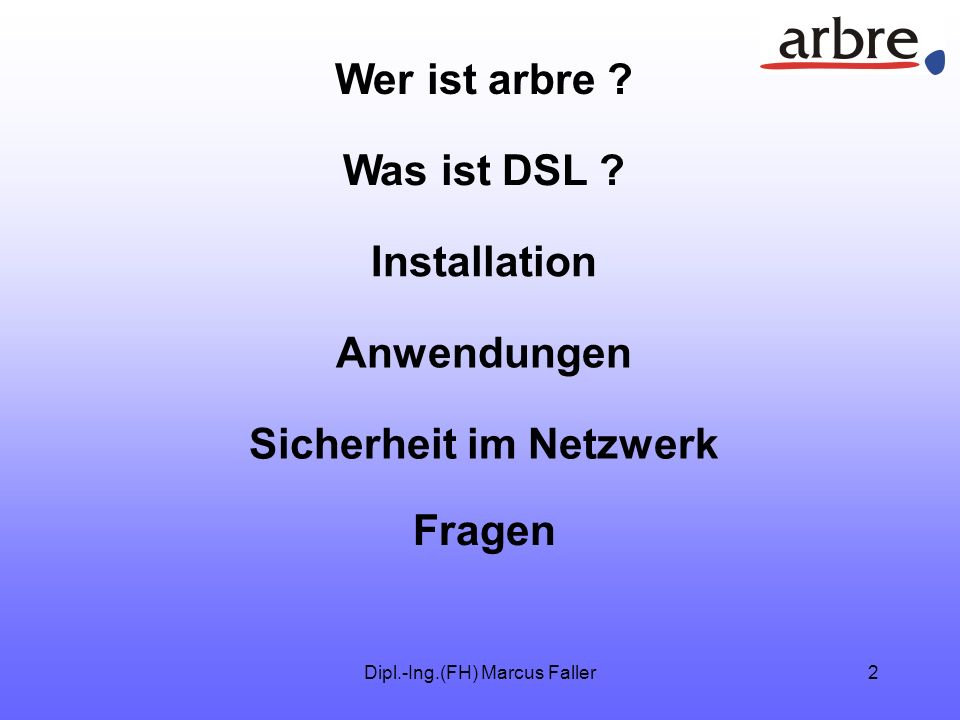 Dipl.-Ing.(FH) Marcus Faller12 Anwendungen Internet Standortvernetzung DSL Firmen server Außenstelle Firmen server Stammwerk