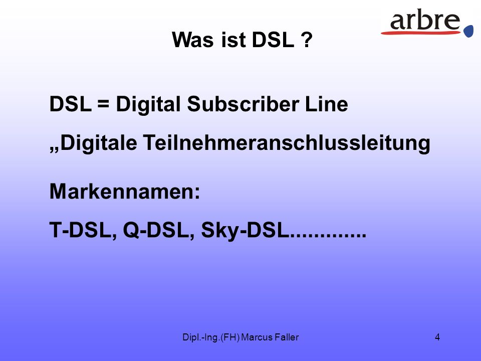 Dipl.-Ing.(FH) Marcus Faller14 DSL Fragen ?