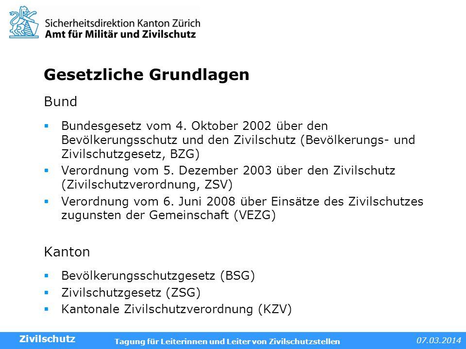 07.03.2014 Tagung für Leiterinnen und Leiter von Zivilschutzstellen Gesetzliche Grundlagen Bund Bundesgesetz vom 4. Oktober 2002 über den Bevölkerungs