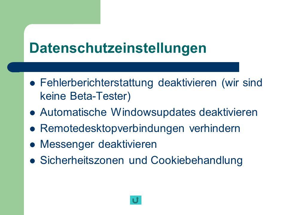 Datenschutzeinstellungen Fehlerberichterstattung deaktivieren (wir sind keine Beta-Tester) Automatische Windowsupdates deaktivieren Remotedesktopverbi