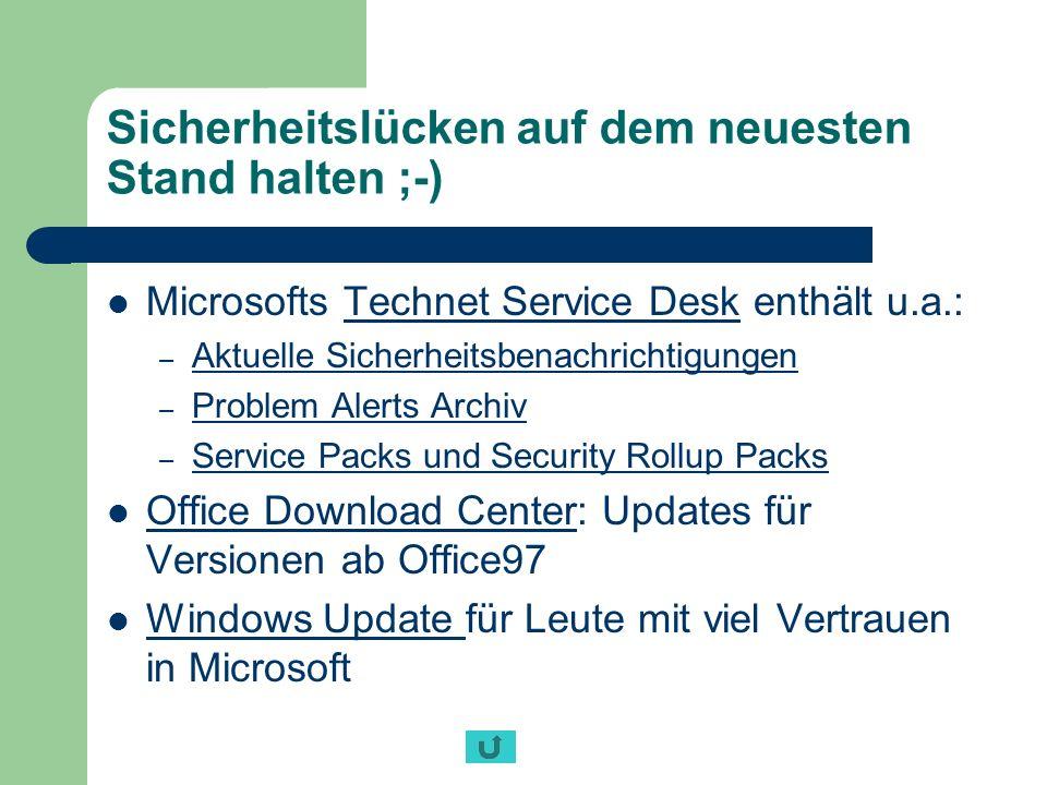 Sicherheitslücken auf dem neuesten Stand halten ;-) Microsofts Technet Service Desk enthält u.a.:Technet Service Desk – Aktuelle Sicherheitsbenachrich