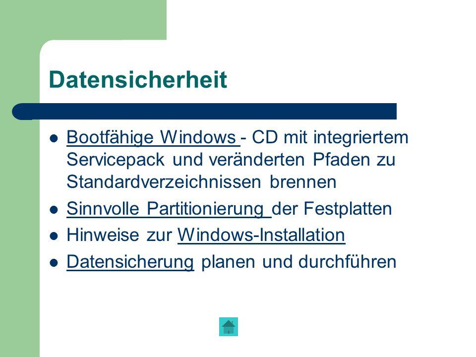 Datensicherheit Bootfähige Windows - CD mit integriertem Servicepack und veränderten Pfaden zu Standardverzeichnissen brennen Bootfähige Windows Sinnv