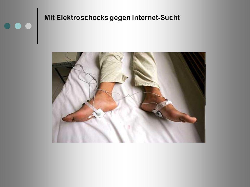 Mit Elektroschocks gegen Internet-Sucht